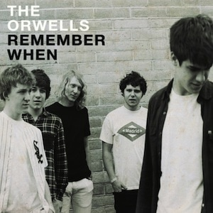 The Orwells Remember When