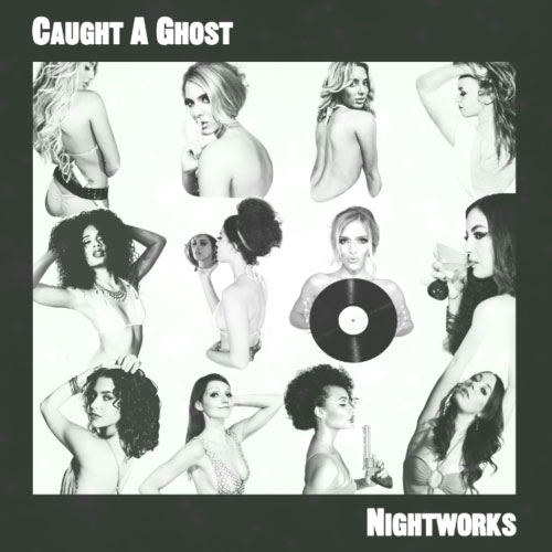 Caught-a-Ghost-Nightworks-EP